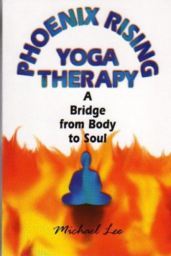 Phoenix Rising Yoga Theraphy: A Bridge from Body to Soul